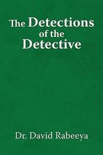 The Detections of the Detective - Dr David Rabeeya