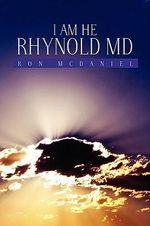 I Am He Rhynold MD - Ron McDaniel