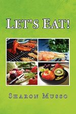 Let's Eat - Sharon Musso