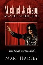Michael Jackson Master of Illusion - Mari Hadley