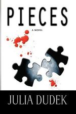 Pieces : A Novel - Julia Gliddon