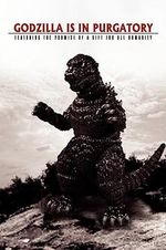 Godzilla Is in Purgatory : Featuring the Promise of a Gift for All Humanity - David J. Smith