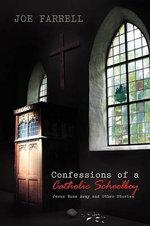 Confessions of a Catholic Schoolboy - Joe Farrell