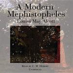 A Modern Mephistopheles - Louisa May Alcott