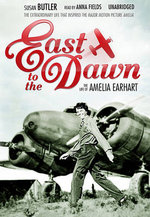 East to the Dawn : The Life of Amelia Earhart - Susan Butler