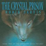 The Crystal Prison : Deptford Mice Trilogy (Audio) - Robin Jarvis