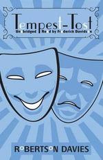 Tempest-Tost : The Salterton Trilogy, Book 1 - Robertson Davies