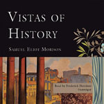Vistas of History - Samuel Eliot Morison