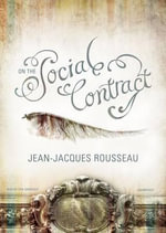 On the Social Contract - Jean Jacques Rousseau