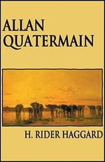 Allan Quatermain : Library Edition - Rider H Haggard