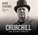 Churchill and Secret Service - David Stafford