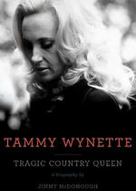 Tammy Wynette : Tragic Country Queen - Jimmy McDonough