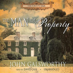 The Man of Property - John Galsworthy, Sir