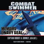 Combat Swimmer : Memoirs of a Navy Seal - Robert A Gormly