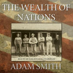 The Wealth of Nations - Adam Smith