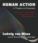 Human Action : A Treatise on Economics - Ludwig Von Mises