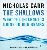 The Shallows : What the Internet Is Doing to Our Brains - Nicholas Carr