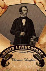 David Livingstone - Thomas Hughes