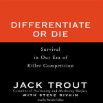 Differentiate or Die : Survival in Our Era of Killer Competition - Jack Trout