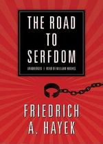 The Road to Serfdom - Friedrich A Von Hayek
