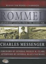 Rommel : Leadership Lessons from the Desert Fox - Charles Messenger