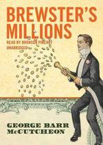 Brewster S Millions - Deceased George Barr McCutcheon