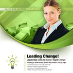Leading Change! : Leadership Skills to Master Rapid Change - Made for Success