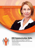 CEO Communication Skills : Verbal Skills to Inspire Passion - John C Maxwell