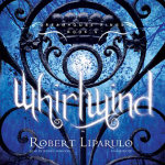 Whirlwind : Dreamhouse Kings - Robert Liparulo