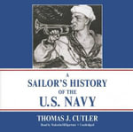 A Sailor's History of the U.S. Navy : Library Edition - Thomas J Cutler