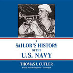 A Sailor's History of the U.S. Navy - Thomas J Cutler