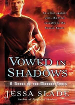 Vowed in Shadows : A Novel of the Marked Souls - Jessa Slade