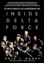 Inside Delta Force : The Story of America's Elite Counterterrorist Unit - Eric L Haney