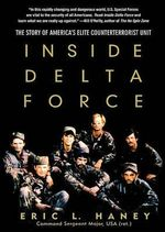Inside Delta Force : The Story of America's Elite Counterterrorist Unit - Eric L Haney