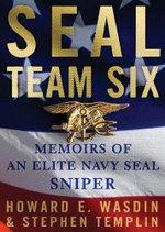 Seal Team Six : Memoirs of an Elite Navy Seal Sniper - Howard E Wasdin