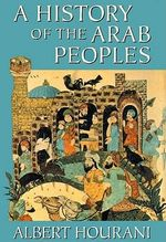 A History of the Arab Peoples : Library Edition - Professor Albert Hourani
