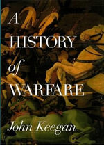 A History of Warfare : Library Edition - John Keegan