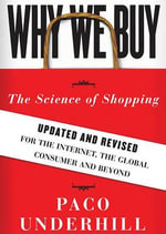 Why We Buy, Updated and Revised Edition : The Science of Shopping - Paco Underhill