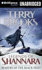 Bearers of the Black Staff : Legends of Shannara - Terry Brooks