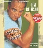 Real Men Don't Apologize! - Jim Belushi