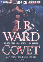Covet: A Novel of the Fallen Angels : A Novel of the Fallen Angels - J R Ward