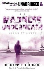 The Madness Underneath : Shades of London (Audio) - Maureen Johnson