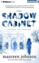 The Shadow Cabinet : Shades of London - Maureen Johnson