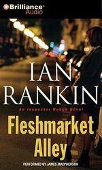Fleshmarket Alley : Inspector Rebus Novels (Audio) - Ian Rankin