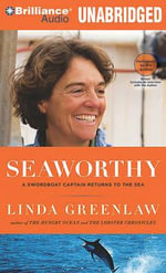 Seaworthy : A Swordboat Captain Returns to the Sea - Linda Greenlaw