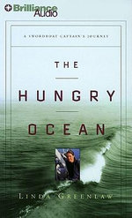 The Hungry Ocean : A Swordboat Captain's Journey - Linda Greenlaw