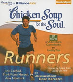 Chicken Soup for the Soul: Runners : 31 Stories of Adventure, Comebacks, and Family Ties - Jack Canfield