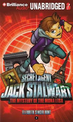 Secret Agent Jack Stalwart : Book 3: The Mystery of the Mona Lisa: France - Elizabeth Singer Hunt