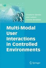 Multi-Modal User Interactions in Controlled Environments : Multimedia Systems and Applications - Chabane Djeraba