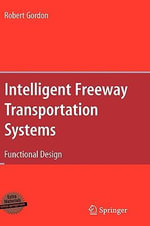 Intelligent Freeway Transportation Systems : Functional Design - Robert Gordon